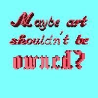 Maybe art shouldn
