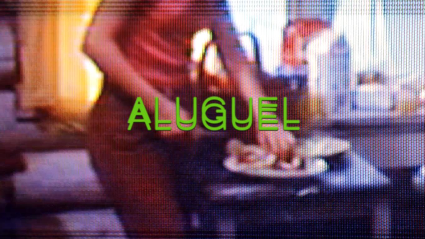 ALUGUEL (interlúdio)